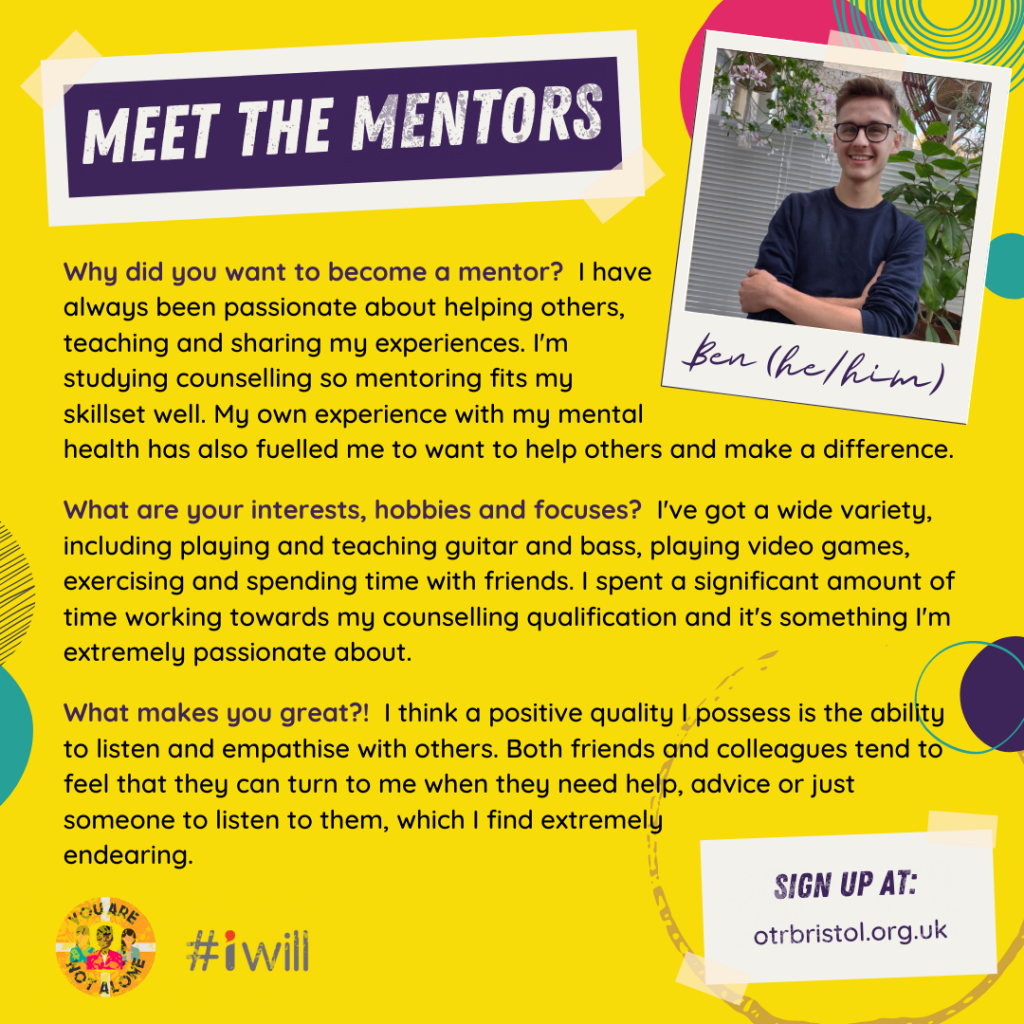 Meet the Mentors: Ben (He/His). Ben has short brown hair and glasses and is stood in a room with lots of plants. He wears a blue top.